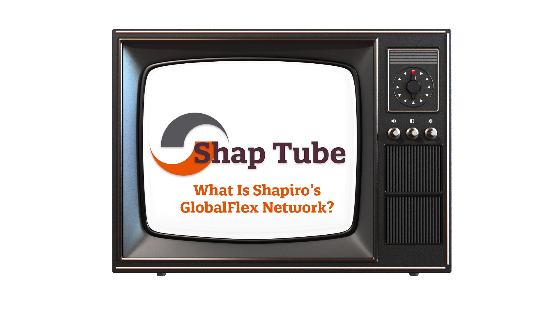 What Is Shapiro's GlobalFlex Network?